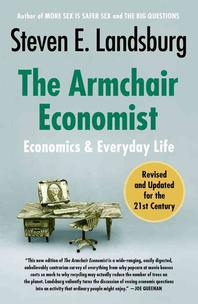 The Armchair Economist (Revised, Updated)