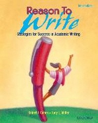 Reason to Write Intermediate : Strategies for Success in Academic Writing Reason to Write 2