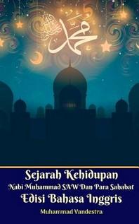 Sejarah Kehidupan Nabi Muhammad SAW Dan Para Sahabat Edisi Bahasa Inggris Standar Version