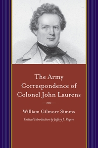 The Army Correspondence of Colonel John Laurens