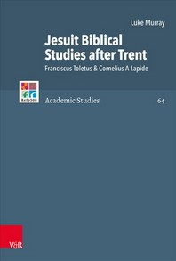 Jesuit Biblical Studies After Trent