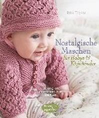 Nostalgische Maschen fuer Babys und Kleinkinder