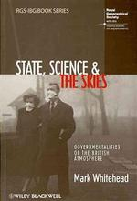 State, Science and the Skies : Governmentalities of the British Atmosphere