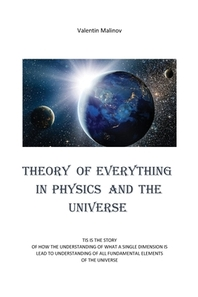 Theory of Everything in Physics and the Universe