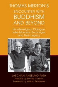Thomas Merton's Encounter with Buddhism and Beyond