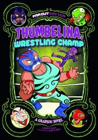 Thumbelina, Wrestling Champ