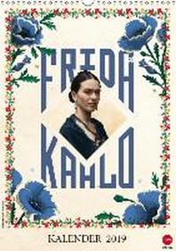 Frida Kahlo (Wandkalender 2019 DIN A3 hoch)