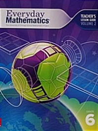 Everyday Mathematics 4, Grade 6, Teacher Lesson Guide, Volume 2     4th