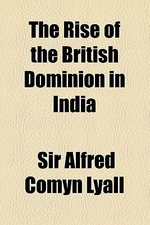 The Rise of the British Dominion in India