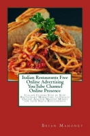 Italian Restaurants Free Online Advertising YouTube Channel Online Presence