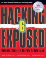 Hacking Exposed, 6/e : Network Security Secrets & Solutions