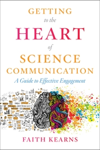 Getting to the Heart of Science Communication