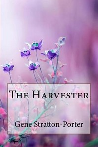 The Harvester Gene Stratton-Porter