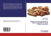 Using of some enzymes to improve quality of some bakery products