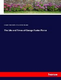 The Life and Times of George Foster Pierce