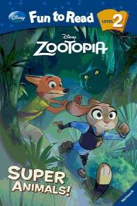 Zootopia : Super Animals