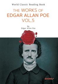 에드거 앨런 포 작품 모음 5집 : The Works of Edgar Allan Poe. Vol.5 (영문판)