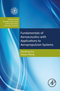 Fundamentals of Aeroacoustics with Applications to Aeropropulsion Systems: Elsevier and Shanghai Jia
