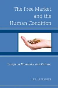 The Free Market and the Human Condition