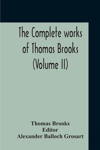 The Complete Works Of Thomas Brooks (Volume II)