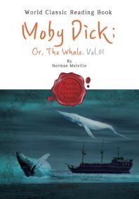 모비딕(백경) - 1부 : Moby Dick(Or, The Whale) Vol.01 (영어 원서)