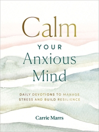 Calm Your Anxious Mind