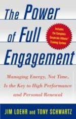 Power of Full Engagement : Managing Energy, Not Time, Is the Key to Performance, Health and Happines
