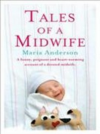 Tales of a Midwife. by Maria Anderson