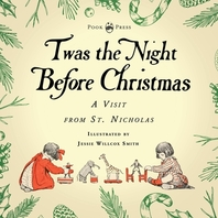 Twas the Night Before Christmas - A Visit from St. Nicholas - Illustrated by Jessie Willcox Smith