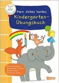 Spiel+Spass fuer KiTa-Kinder: Mein dickes buntes Kindergarten-?bungsbuch