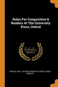 Rules For Compositors & Readers At The University Press, Oxford