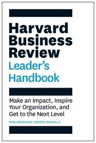 Harvard Business Review Leader's Handbook