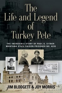 The Life and Legend of Turkey Pete