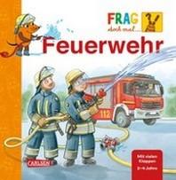Frag doch mal ... die Maus!: Feuerwehr