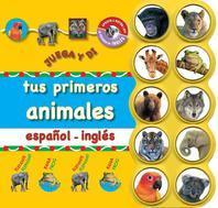 Tus Primeros Animales Espanol - Ingles