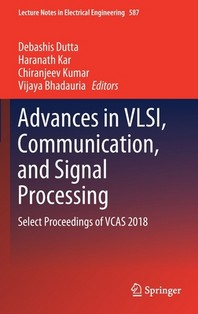 Advances in Vlsi, Communication, and Signal Processing
