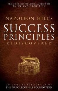 Napoleon Hill's Success Principles Rediscovered