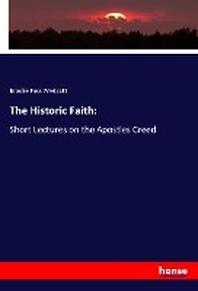 The Historic Faith:
