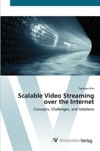 Scalable Video Streaming over the Internet