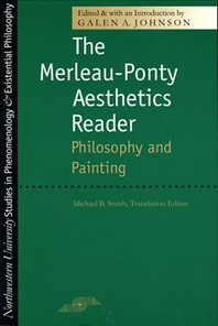 The Merleau-Ponty Aesthetics Reader