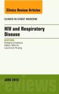 HIV and Respiratory Disease, an Issue of Clinics in Chest Medicine, 34