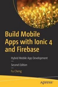 Build Mobile Apps with Ionic 4 and Firebase