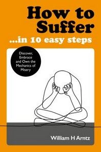How to Suffer ... in 10 Easy Steps