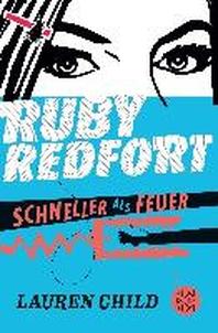 Ruby Redfort 03 - Schneller als Feuer