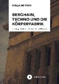 Berghain, Techno und die Koerperfabrik