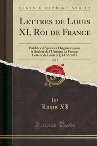 Lettres de Louis XI, Roi de France, Vol. 5