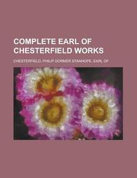 Complete Earl of Chesterfield Works