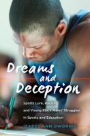 Dreams and Deception; Sports Lure, Racism, and Young Black Males' Struggles in Sports and Education