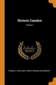 Historic Camden; Volume 1