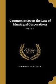 Commentaries on the Law of Municipal Corporations; Volume 2